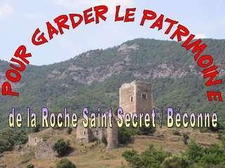 Pour garder le patrimoine de La Roche Saint Secret à Roche-Saint-Secret-Béconne - 1